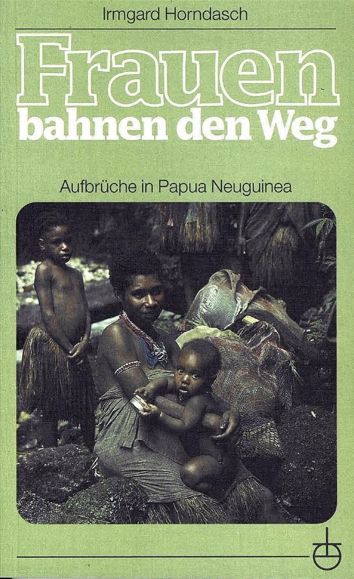 Frauen bahnen den Weg. Aufbrüche in Papua Neugu...