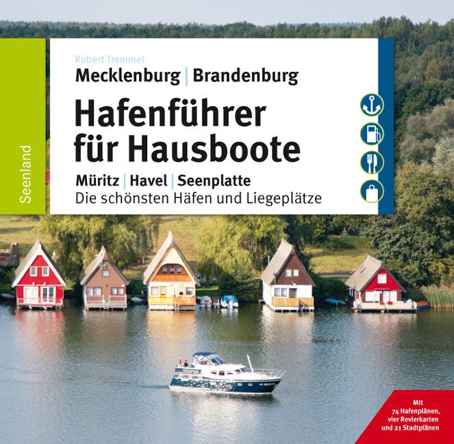 Hafenführer für Hausboote: Müritz, Havel, Seenp...