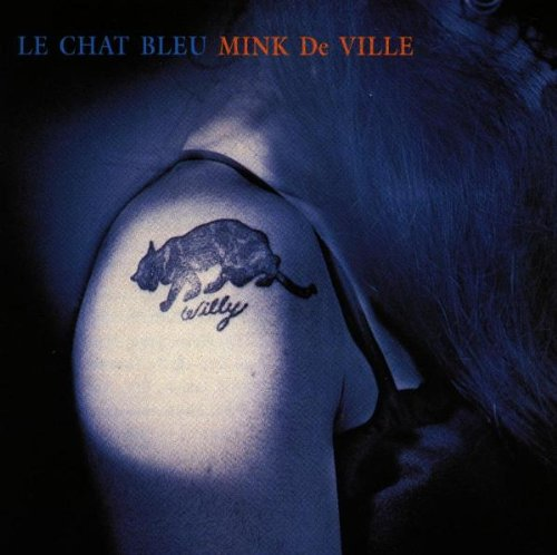 Mink Deville - Le Chat Bleu
