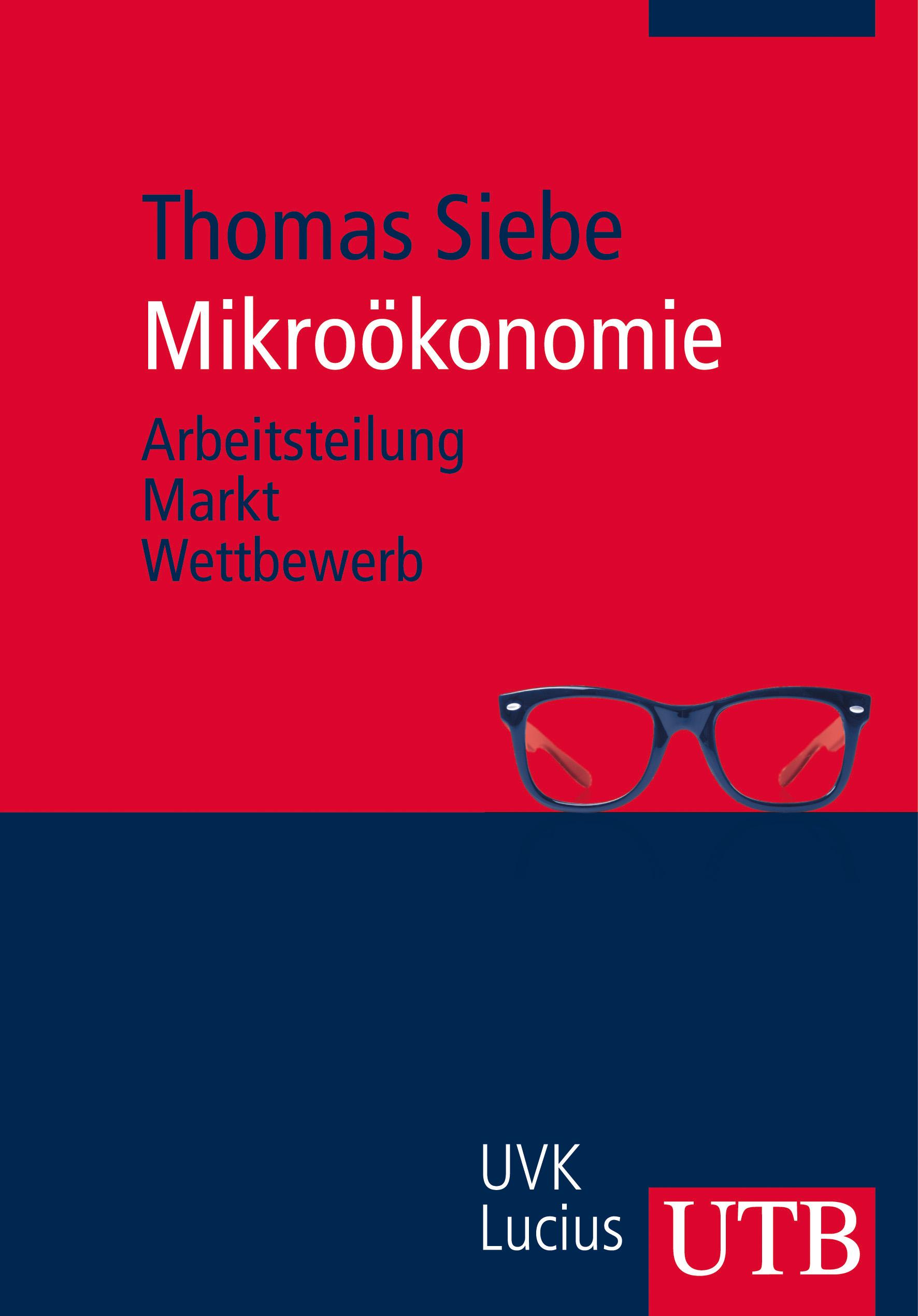 Mikroökonomie: Arbeitsteilung, Markt, Wettbewer...