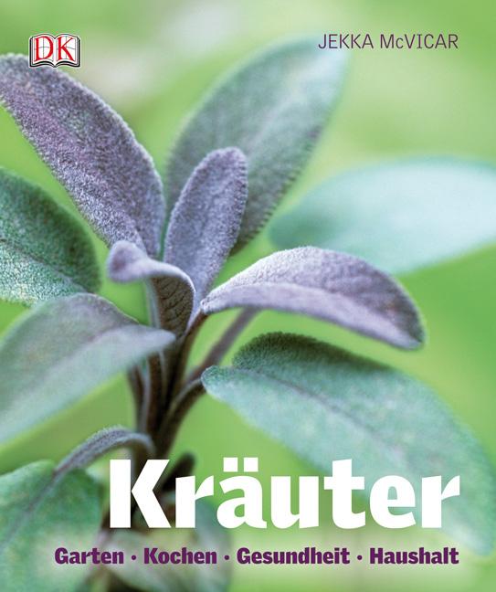 Kräuter (Neuausgabe): Garten*Kochen*Gesundheit*...
