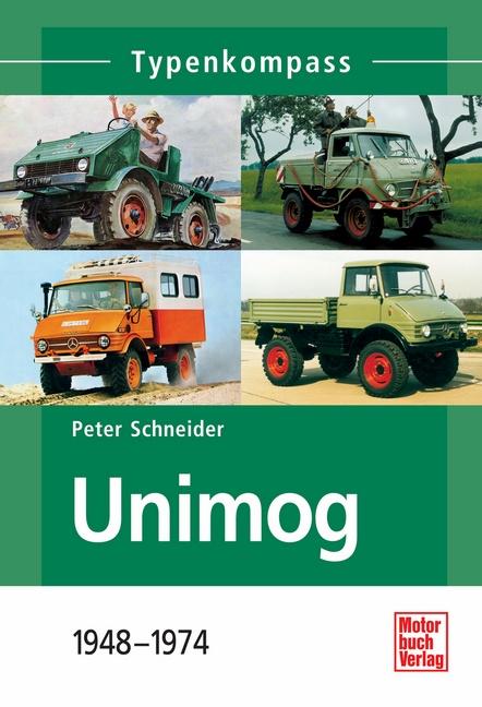 Unimog: 1948-1974 - Peter Schneider