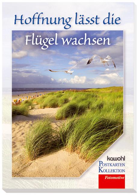 Hoffnung lässt die Flügel wachsen: Kawohl-Postkarten-Buch