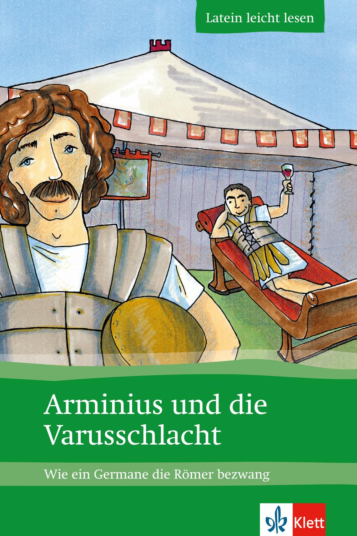 Arminius und die Varusschlacht: Die Geschichte ...