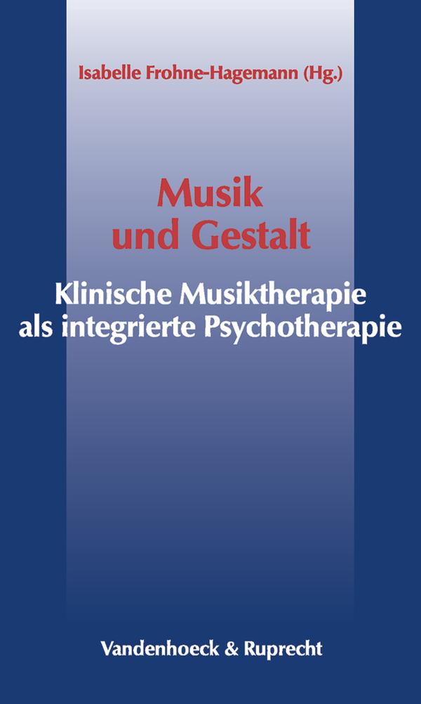 Musik und Gestalt. Klinische Musiktherapie als ...