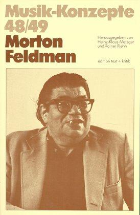 Morton Feldman (Musik-Konzepte 48/49)