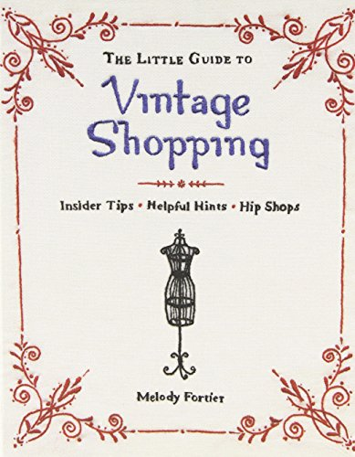 The Little Guide to Vintage Shopping: Insider T...
