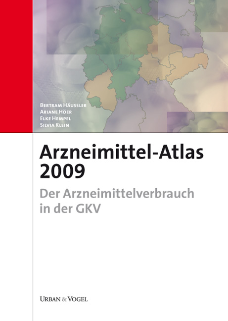 Arzneimittel-Atlas 2009: Der Arzneimittelverbrauch in der GKV - Bertram Häussler