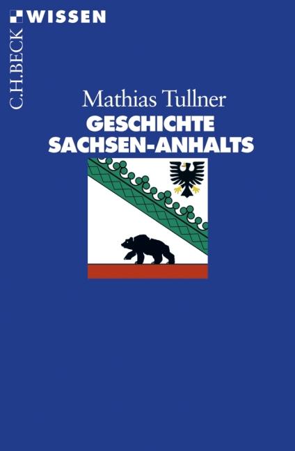 Geschichte Sachsen-Anhalts - Mathias Tullner
