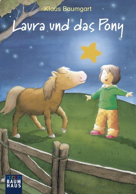 Laura und das Pony - Klaus Baumgart