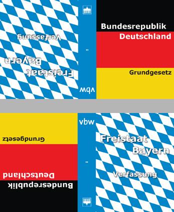 Grundgesetz der Bundesrepublik Deutschland / Verfassung Freistaates Bayern