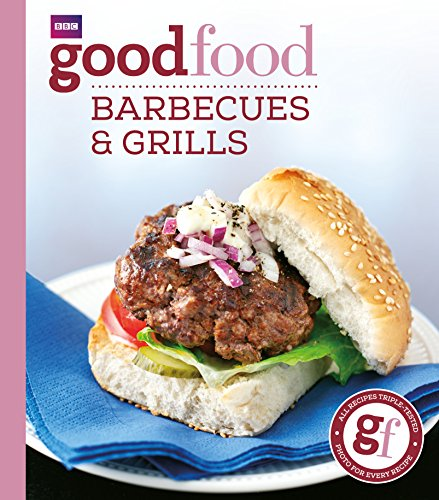 Good Food: 101 Barbecues and Grills: Triple-tes...