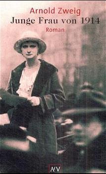 Junge Frau von 1914: Roman - Arnold Zweig