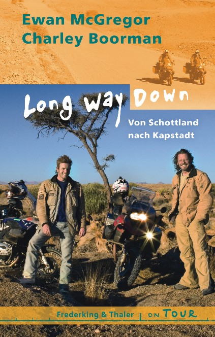 Long Way Down: Von Schottland nach Kapstadt: Von Schottland nach Kapstadt. Reisebericht - Ewan McGregor