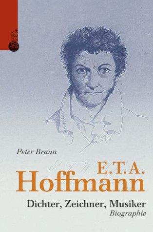 E. T. A. Hoffmann. Dichter, Zeichner, Musiker -...