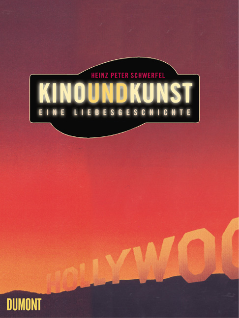 Kino und Kunst. Eine Liebesgeschichte - Heinz P...
