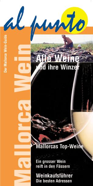 Mallorca Wein. Der Mallorca Wein-Guide. Al punto - H. J. Fahrenkamp