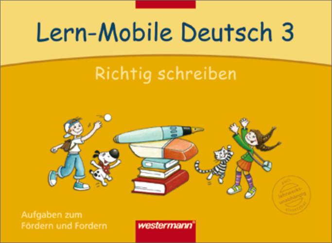 Lern-Mobile Deutsch 3. Richtig schreiben - Clau...