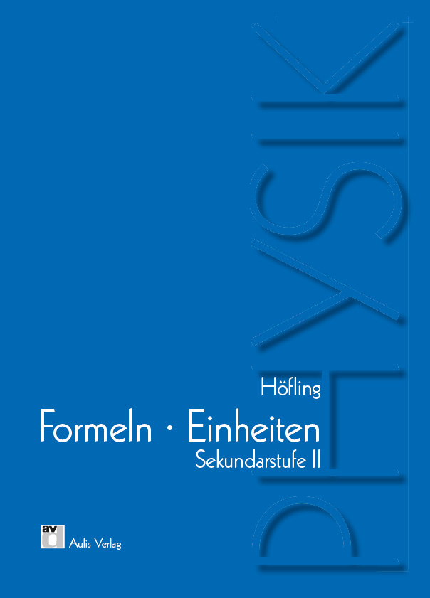 Physik allgemein; Formeln und Einheiten, SII - ...