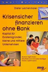 Krisensicher finanzieren ohne Bank. Kapital für...