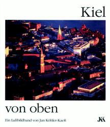 Kiel von oben. Bilder von der Landeshauptstadt ...