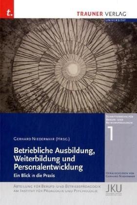 Betriebliche Ausbildung, Weiterbildung und Personalentwicklung - Gerhard Niedermair