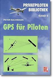 Privatpiloten Bibliothek, Band 8: GPS für Pilot...