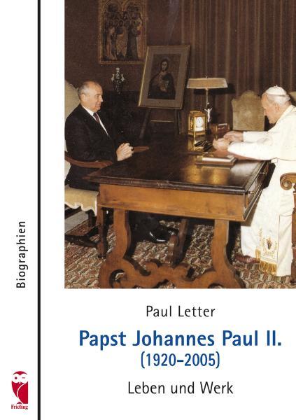Papst Johannes Paul II. (1920-2005): Leben und Werk - Paul Letter