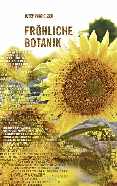 Fröhliche Botanik: Ein buntes Ideen-Mosaik von Blumengedichten - Josef Panholzer