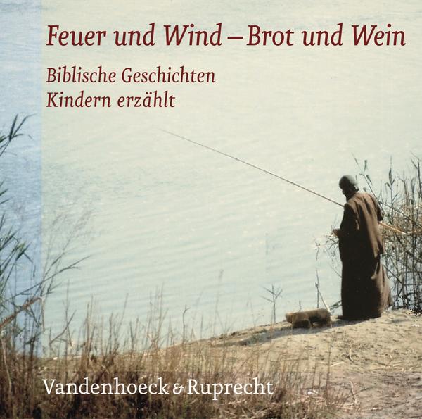 Wie Feuer und Wind /Wie Brot und Wein: Feuer und Wind - Brot und Wein/ 2 CDs . Biblische Geschichten Kindern erzählt - Michael Jackenkrol