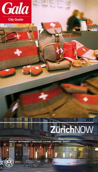 Zürich NOW, GALA City Guide. Hotels / Restauran...