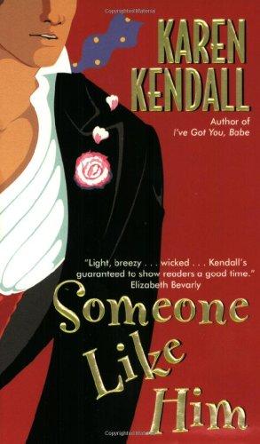 Someone Like Him (Avon Romance) - Karen Kendall