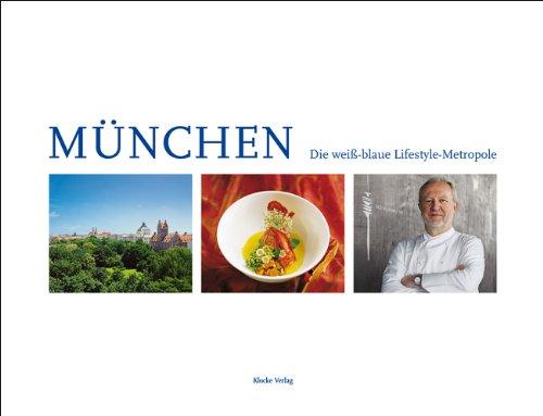 München - Die weiß-blaue Lifestyle-Metropole - Sabine Herder