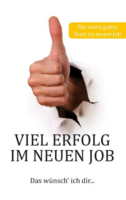 Viel Erfolg im neuen Job: Das wünsche ich dir.....