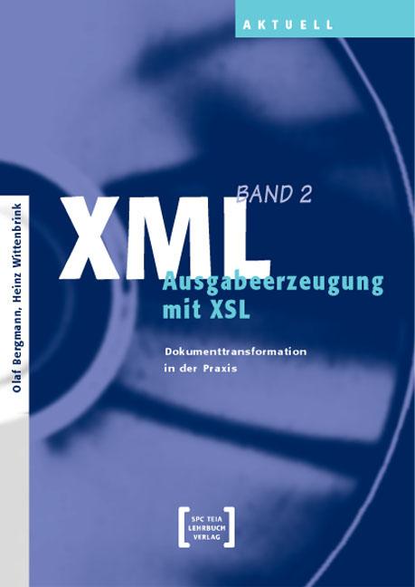 XML (Bd. 2): Ausgabeerzeugung mit XSL - Olaf Be...