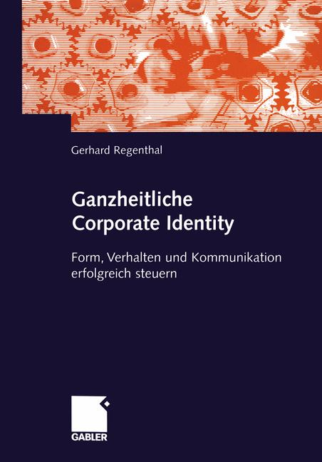 Ganzheitliche Corporate Identity. Form, Verhalt...