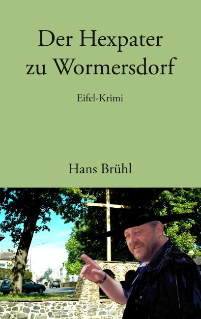 Der Hexpater zu Wormersdorf: Eifel - Krimi - Ha...