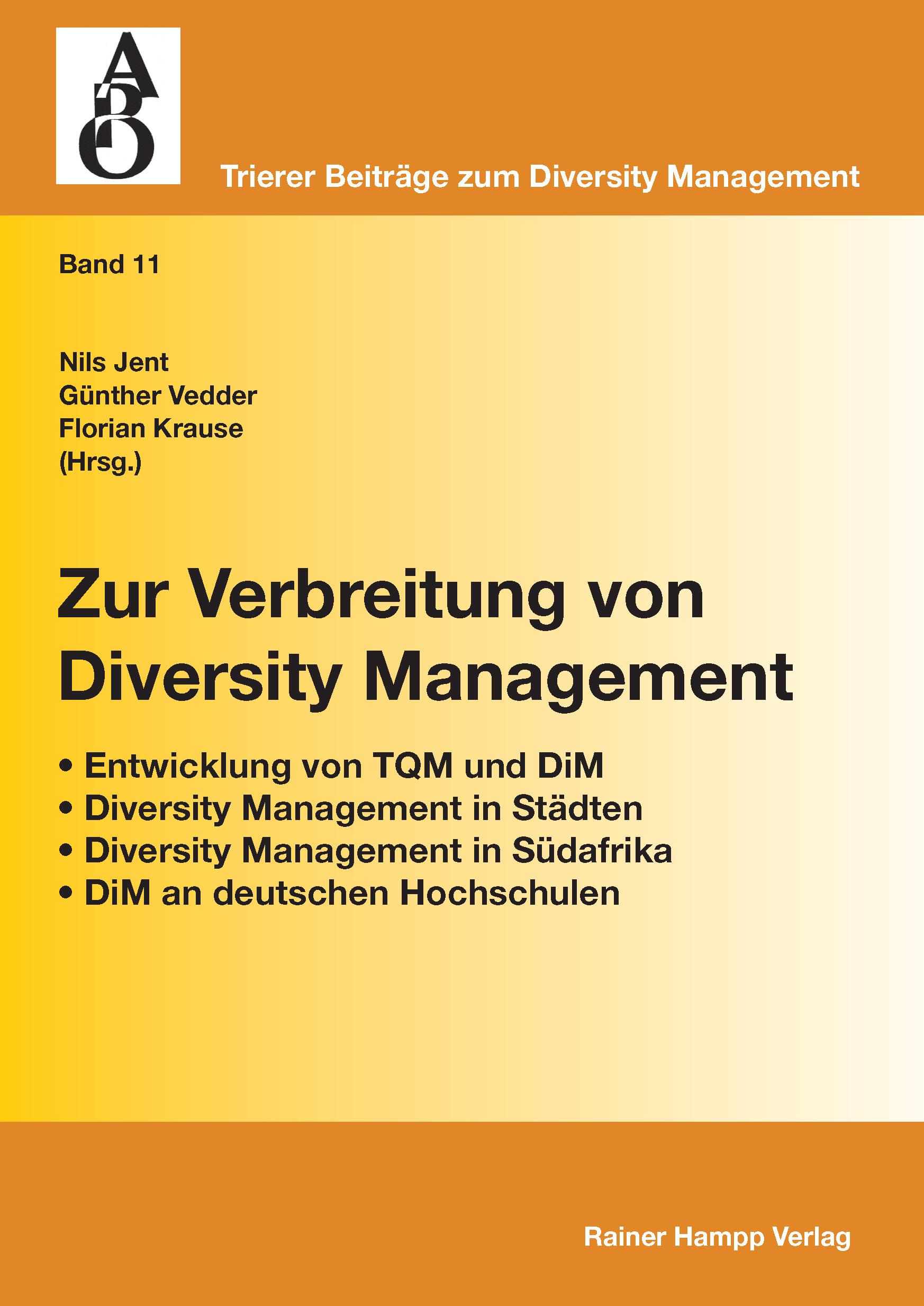 Zur Verbreitung von Diversity Management: - Entwicklung von TQM und DiM - Diversity Management in Städten - Diversity Management in Südafrika - DiM an deutschen Hochschulen