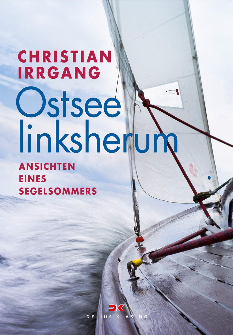 Ostsee linksherum: Ansichten eines Segelsommers...