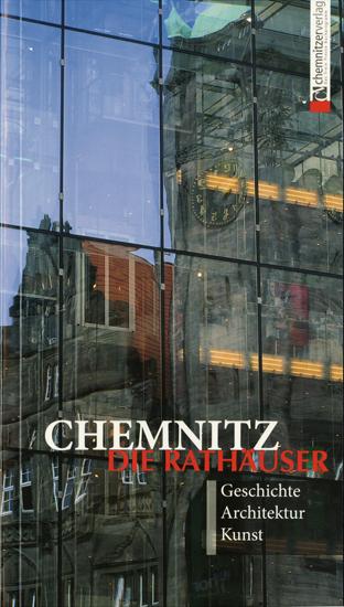 Chemnitz: Die Rathäuser: Geschichte, Architektu...