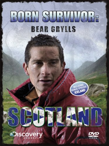 Born Survivor: Bear Grylls - Scotland
