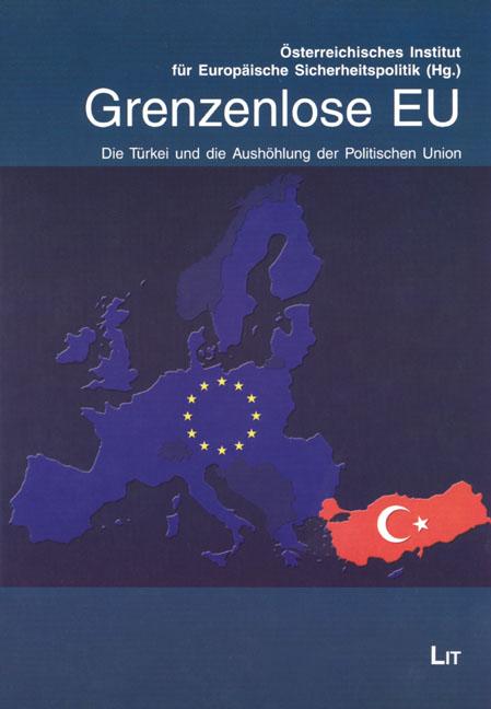 Grenzenlose EU: Die Türkei und die Aushöhlung d...