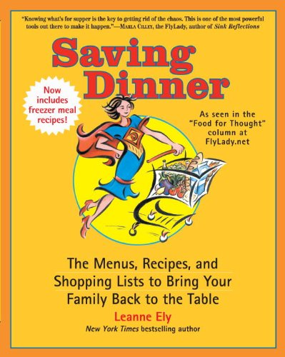 Saving Dinner: The Menus, Recipes, and Shopping...
