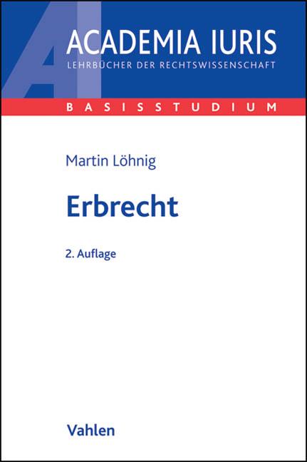 Erbrecht: Rechtsstand: Juli 2010 - Martin Löhnig