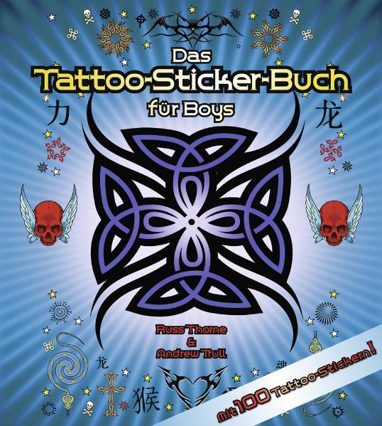 Das Tattoo-Sticker-Buch für Boys - Russ Thorne