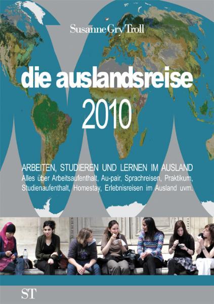die auslandsreise 2010 - Arbeiten, Studieren un...