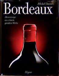 Bordeaux. Hommage an einen großen Wein - Michel...