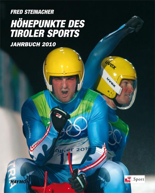 Höhepunkte des Tiroler Sports - Jahrbuch 2010 -...