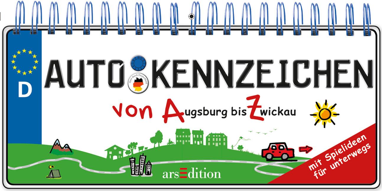 Autokennzeichen: Von Augsburg bis Zwickau - Ann...