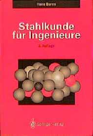 Stahlkunde für Ingenieure: Gefüge, Eigenschafte...